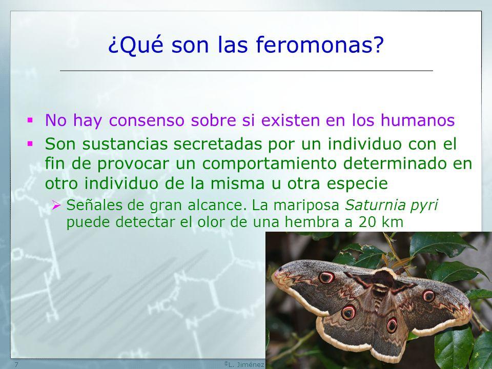 W [74] ©L. Jiménez. ¿Qué son las feromonas No hay consenso sobre si existen en los humanos.